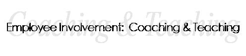 Employee Involvement-Coaching-Teaching-01
